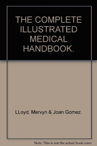 The Complete Illustrated Medical Handbook An Authoritative Reference Work on Common illnesses and...