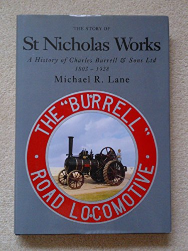 9780906290071: Story of St. Nicholas Works: A History of Charles Burrell and Sons Ltd., 1803-1928