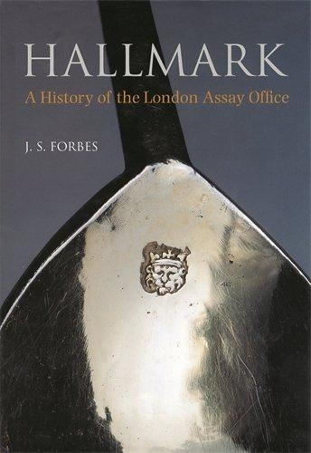 Hallmark: A History of the London Assay Office: Forbes, J. S.