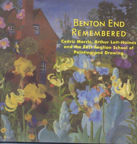 Benton End Remembered: Cedric Morris, Arthur Lett-Haines: Gwynneth Reynolds