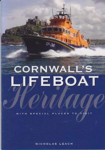 Cornwall's Lifeboat Heritage: A Guide to Cornwall's Lifeboats and Lifeboat Stories (...