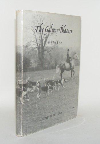 The Galway Blazers: Memoirs: Edmund Mahony