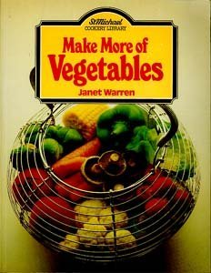 Make More of Vegetables (St Michael Cookery Library): Warren, Janet