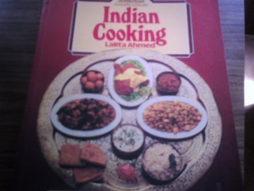 INDIAN COOKING: LALITA AHMED