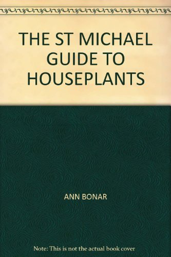 9780906320716: THE ST MICHAEL GUIDE TO HOUSEPLANTS