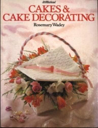 St Michael Cakes & Cake Decorating: Rosemary Wadey