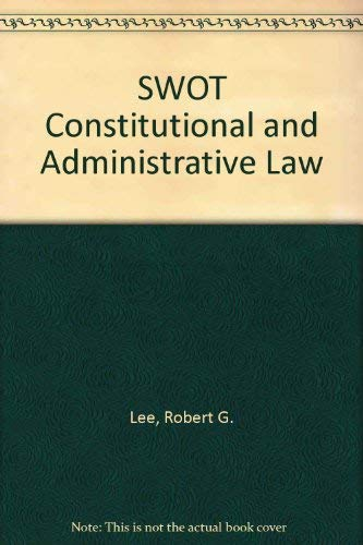 SWOT Constitutional and Administrative Law (0906322723) by Robert G. Lee