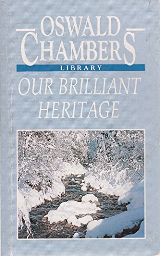9780906330401: Our Brilliant Heritage