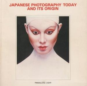 Japanese Photography Today and Its Origins: Lorenzo Merlo (Editor)