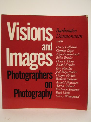 9780906333167: Visions and Images: Photographers on Photography