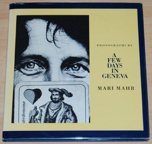 A Few Days in Geneva: Photographs by: Mahr, Mari