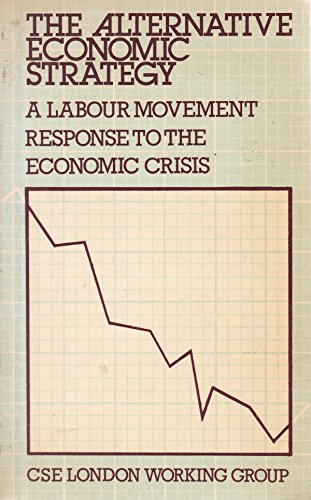 9780906336236: Alternative Economic Strategy: Response by the Labour Movement to the Economic Crisis