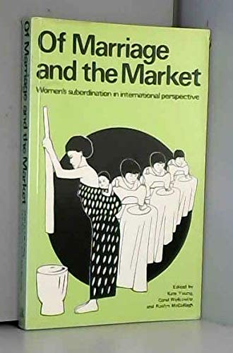 9780906336243: Of Marriage and the Market: Women's Subordination in International Perspective