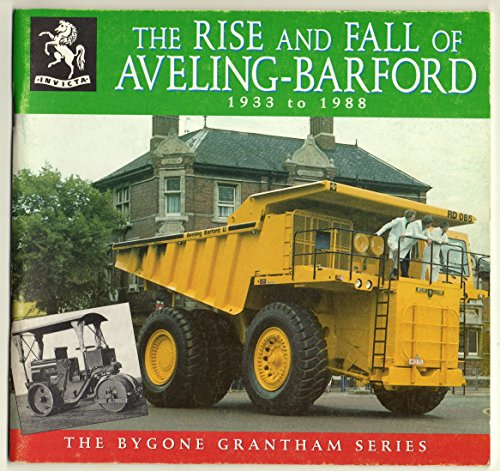 9780906338162: Rise and Fall of Aveling-Barford 1933 to 1988