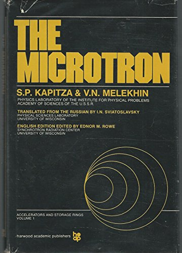 Microtron (Accelerators & Storage Rings, Vol 1): S. P. Kapitza