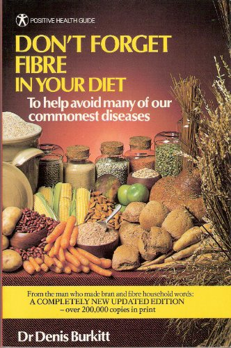9780906348444: Fibre In Your Diet: To Help Avoid Many of Our Commonest Diseases (Positive Health Guide)