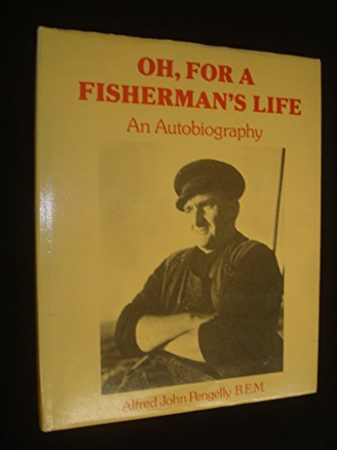 Oh, For A Fisherman's Life: An Autobiography (UNCOMMON HARDBACK FIRST EDITION SIGNED BY THE AUTHOR)