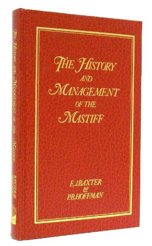 9780906360132: The History and Management of the Mastiff (History and Management Series)