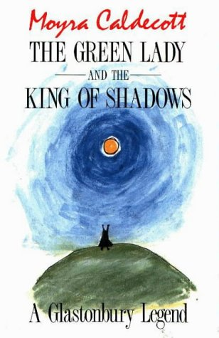 9780906362112: The Green Lady and the King of Shadows: A Glastonbury Legend