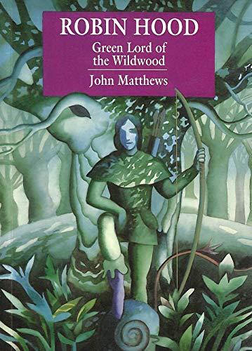 Robin Hood: The Green Lord of the: Matthews, John