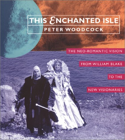 9780906362457: This Enchanted Isle: The Neo-Romantic Vision from William Blake to the New Visionaries