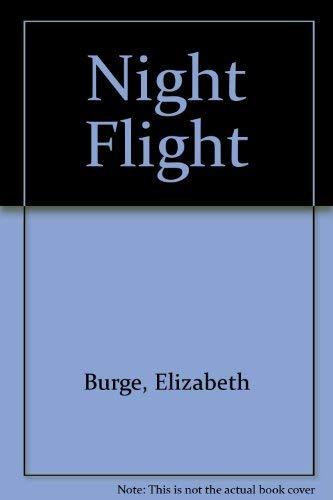 Night Flight: Burge, Elizabeth