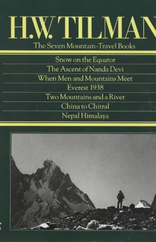 9780906371213: The Seven Mountain Travel Books: Snow on The Equator / The Ascent of Nanda Devi / When Men and Mountains Meet / Everest 1938 / Two Mountains and a River / China to Chitral / Nepal Himalaya