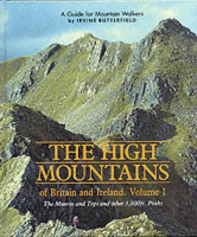 9780906371305: High Mountains of Britain and Ireland - Volume One: NTW: A Guide for Mountain Walkers: The Munros and Tops and Other 3, 000 Ft.Peaks v. 1