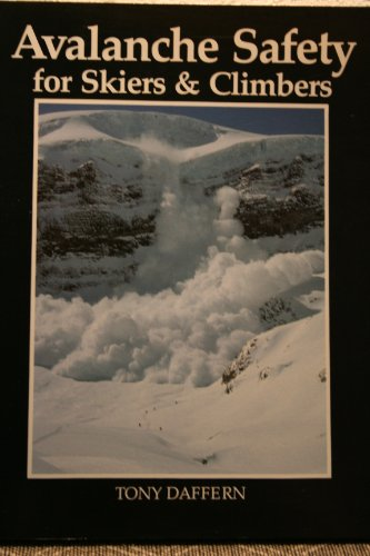 9780906371312: Avalanche Safety for Skiers and Climbers