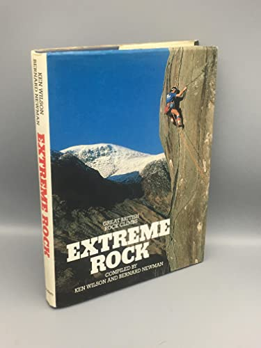 Extreme Rock. Great British Rock Climbs: Wilson, Ken and