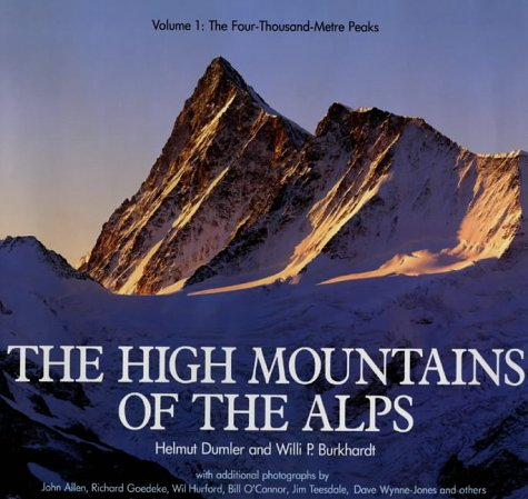 9780906371435: The High Mountains of the Alps: The Four-thousand-metre peaks (4000m) Peaks Vol 1