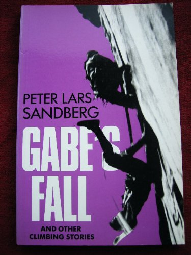 9780906371534: Gabe's Fall and Other Climbing Stories