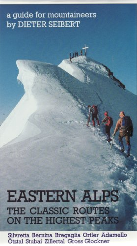 9780906371541: Eastern Alps: The Classic Routes on the Highest Plains