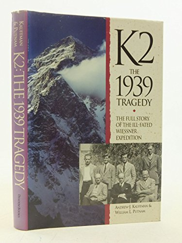 9780906371695: K2: The 1939 Tragedy: The Full Story of the Ill-Fated Wiessner Expedition