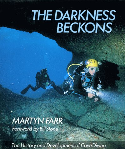 9780906371879: The Darkness Beckons: History and Development of Cave Diving (Teach Yourself)