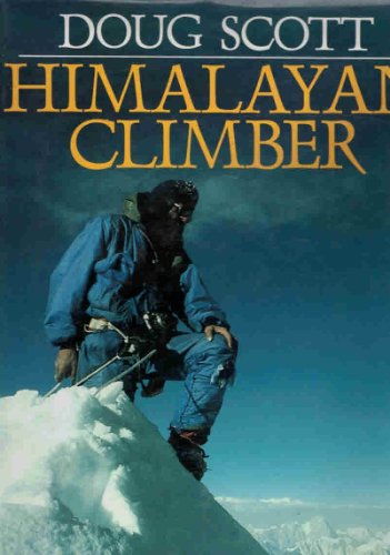 9780906371930: Himalayan Climber: A Lifetime's Quest to the World's Greater Ranges (Teach Yourself)