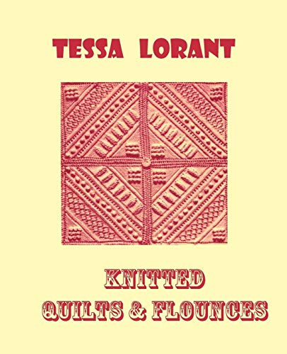 Knitted Quilts & Flounces: White Knitting from the Victorian Era (Heritage of Knitting) (Volume...