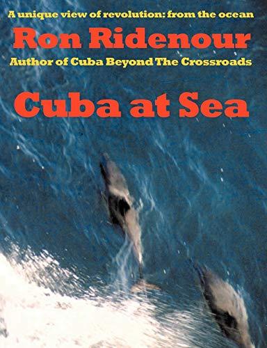 Cuba at Sea: Ron Ridenour