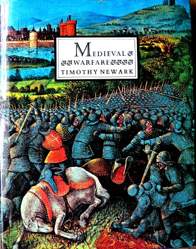 Medieval Warfare: An Illustrated Introduction: Newark, Timothy: