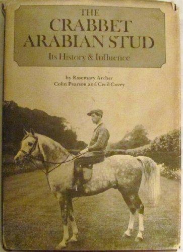 9780906382004: Crabbet Arabian Stud: Its History and Influence
