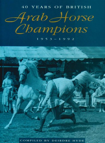 9780906382097: 40 Years of British Arab Horse Champions, 1953-92