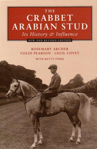 9780906382134: The Crabbet Arabian Stud: Its History & Influence