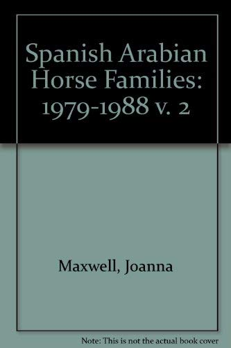 9780906382141: Spanish Arabian Horse Families: 1979-1988 v. 2