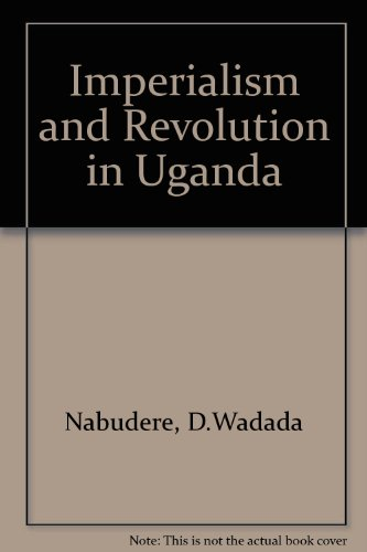 9780906383063: Imperialism and Revolution in Uganda