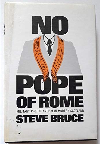 9780906391785: No Pope of Rome: Anti-Catholicism in modern Scotland