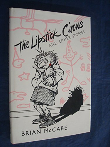 9780906391877: The Lipstick Circus/and Other Stories