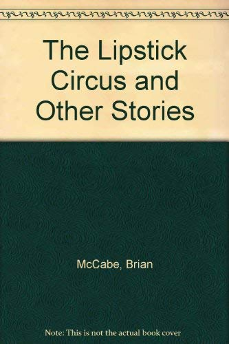 9780906391884: Lipstick Circus and Other Stories