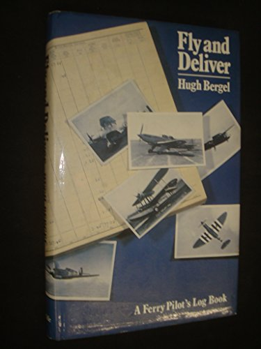 9780906393178: Fly and deliver: a ferry pilot's logbook
