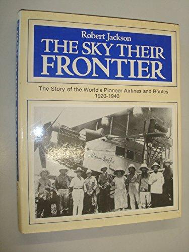 9780906393284: Sky Their Frontier