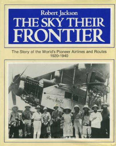 The Sky Their Frontier, the Story of: Jackson, Robert